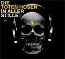 Die Toten Hosen - In Aller Stille (Quelle: www.dietotenhosen.de)